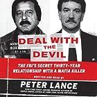 Deal with the Devil: The FBI's Secret Thirty-Year Relationship with a Mafia Killer Hörbuch von Peter Lance Gesprochen von: Peter Lance