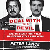 Deal with the Devil: The FBI's Secret Thirty-Year Relationship with a Mafia Killer | [Peter Lance]