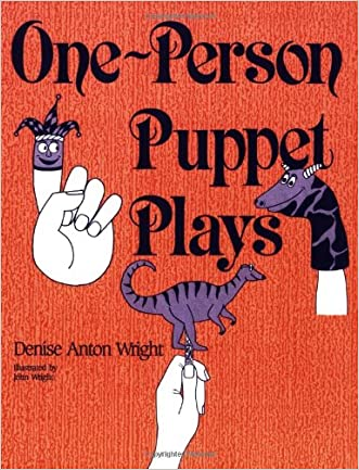 One-Person Puppet Plays: written by Denise A. Wright