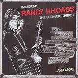 Immortal Randy Rhoads - The Ultimate Tribute