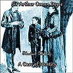 Sherlock Holmes: A Case of Identity   Sir Arthur Conan Doyle