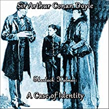 Sherlock Holmes: A Case of Identity Audiobook by Sir Arthur Conan Doyle Narrated by Marc Smythe
