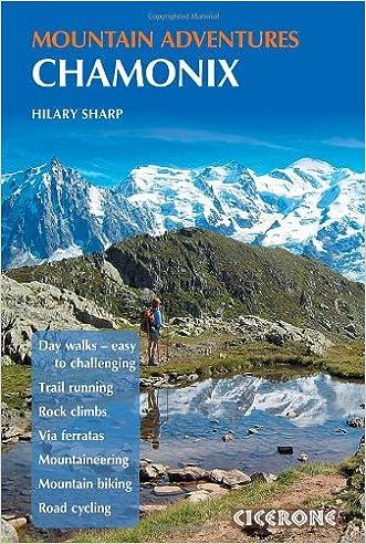 Chamonix Mountain Adventures (Cicerone Mountain Guide)