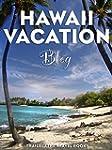 Hawaii Vacation Blog