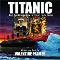 Titanic Audiobook by Valentine Palmer Narrated by Valentine Palmer