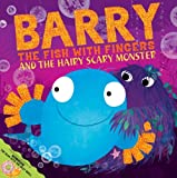 Cover of Barry the Fish with Fingers and the Hairy Scary Monster by Sue Hendra 1847389775