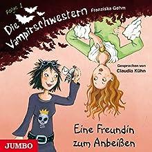 Eine Freundin zum Anbeißen (Die Vampirschwestern 1) Hörbuch von Franziska Gehm Gesprochen von: Claudia Kühn
