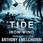 The Tide: Iron Wind: The Tide, Book 5 | Anthony J. Melchiorri