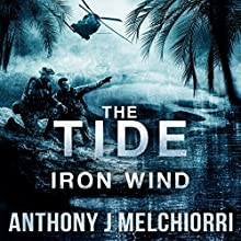 The Tide: Iron Wind: The Tide, Book 5 Audiobook by Anthony J. Melchiorri Narrated by Ryan Kennard Burke