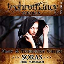 Soras: Techromancy Scrolls, Book 2 Audiobook by Erik Schubach Narrated by Hollie Jackson