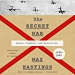The Secret War: Spies, Ciphers, and G...