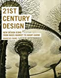 21st Century Design: New Design Icons from Mass Market to Avant- Garde