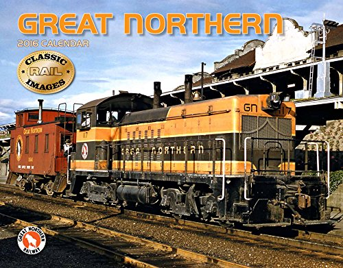 Great Northern Railway 2016 Calendar 11x14