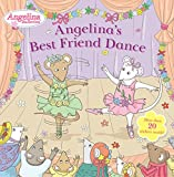img - for Angelina's Best Friend Dance (Angelina Ballerina) book / textbook / text book