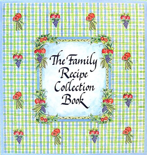 The Family Recipe Collection Book