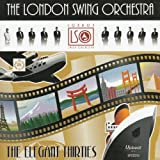 The London Swing Orchestra Volume 2 - The Elegant Thirties (featuring Graham Dalby)