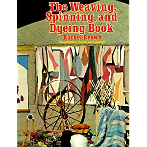The Weaving, Spinning, and Dyeing Book