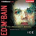 Ice: An 87th Precinct Mystery, Book 36 Audiobook by Ed McBain Narrated by Dick Hill