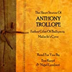 Anthony Trollope: The Short Stories   Anthony Trollope