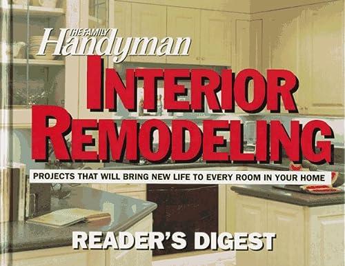 The Family Handyman: Interior Remodelling, Family Handyman Magazine editors