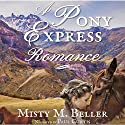A Pony Express Romance: Sweetwater River Tales, Book 1 Audiobook by Misty M. Beller Narrated by Paul Curtis