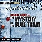 The Mystery of the Blue Train (Dramatised) Radio/TV von Agatha Christie Gesprochen von: Maurice Denhham