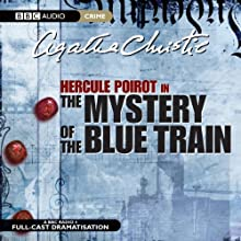 The Mystery of the Blue Train (Dramatised)  by Agatha Christie Narrated by Maurice Denhham