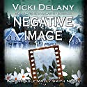 Negative Image: A Constable Molly Smith Novel (       UNABRIDGED) by Vicki Delany Narrated by Carrington MacDuffie