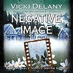 Negative Image: A Constable Molly Smith Novel | Vicki Delany