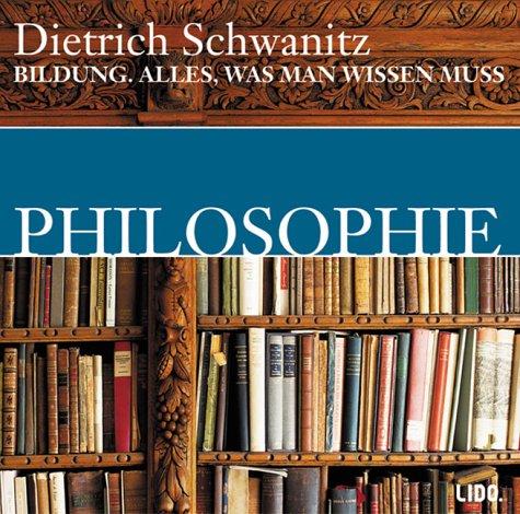 Bildung. Philosophie. 2 CDs: Alles, was man wissen muss