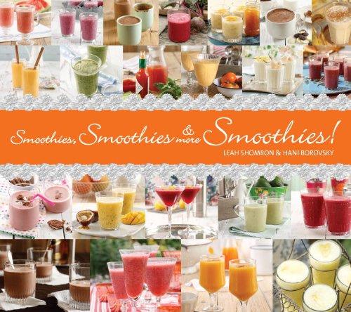 Smoothies, Smoothies & More Smoothies! by Leah Shomron, Hanni Borowski