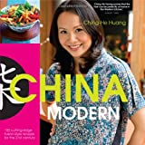 China Modern: 100 Cutting-edge, Fusian-style Recipes for the 21st Centuryby Ching-He Huang