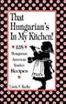That Hungarian's in My Kitchen: 125 H...