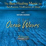 The Best Healing Music for Relaxation, Meditation & Sleep with Nature Sounds: Ocean Waves, Vol. 3