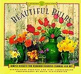 Beautiful Bulbs (A Garden Style Book) (081180223X) by Georgeanne Brennan