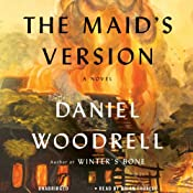 The Maid's Version: A Novel | [Daniel Woodrell]