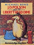 J. D. Polson and the Liberty Head Dime (0706413814) by Bond, Michael