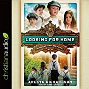 Looking for Home: Beyond the Orphan Train, Book 1 | Arleta Richardson