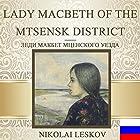 Lady Macbeth of the Mtsensk District [Russian Edition] | Livre audio Auteur(s) : Nikolay Leskov Narrateur(s) : Valentin Morozov