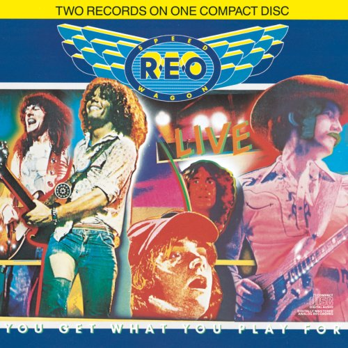 REO Speedwagon - Live/You Get What You Play For - Zortam Music