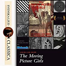The Moving Picture Girls Audiobook by Laura Lee Hope Narrated by Cori Samuel