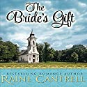 The Bride's Gift Audiobook by Raine Cantrell Narrated by Eunice Wong