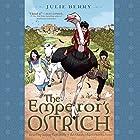 The Emperor's Ostrich Hörbuch von Julie Berry Gesprochen von: Jayne Entwistle
