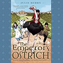 The Emperor's Ostrich | Livre audio Auteur(s) : Julie Berry Narrateur(s) : Jayne Entwistle