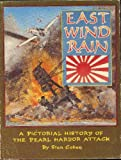 East Wind Rain: A Pictorial History of the Pearl Harbor Attack (0933126158) by Cohen, Stan