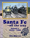 img - for Santa Fe - All the Way, Vol. 1: 1940s - 1966 book / textbook / text book