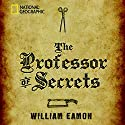 The Professor of Secrets: Mystery, Medicine, and Alchemy in Renaissance Italy (       UNABRIDGED) by William Eamon Narrated by Victor Bevine