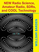New Radio Science, Amateur Radio, SDRs, and Cool Technology