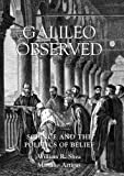 img - for Galileo Observed: Science and the Politics of Belief book / textbook / text book