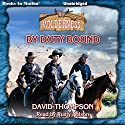 By Duty Bound: Wilderness, 41 Audiobook by David Thompson Narrated by Rusty Nelson
